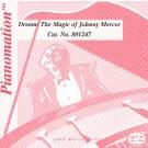 Dream: The Magic Of Johnny Mercer