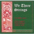 We Three Strings